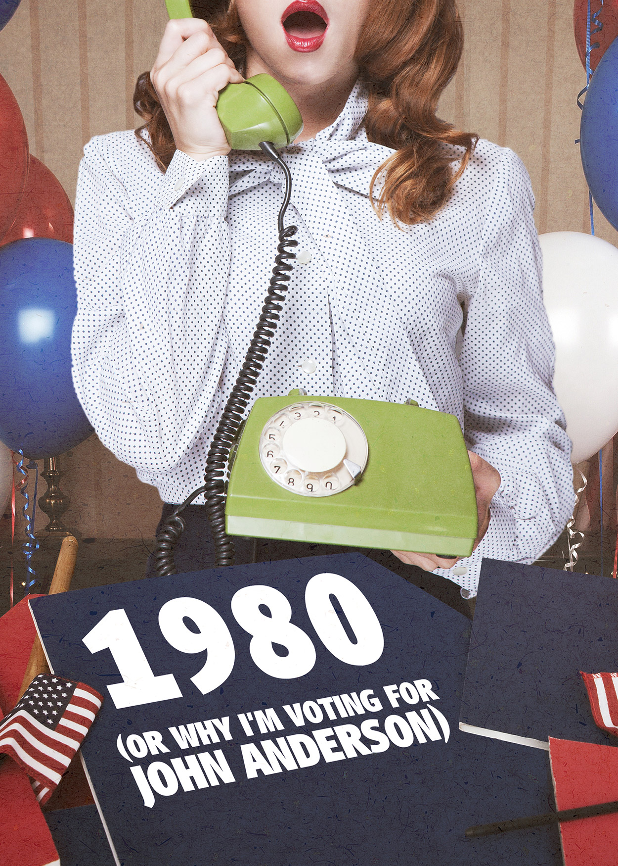 Key Art from 1980 (or Why I'm Voting for John Anderson) (2017). Image of a red-hair woman wearing a white blouse answering a lime green rotary phone. The image is cut off right at the woman's nose. Red, white and blue balloons are in the background.